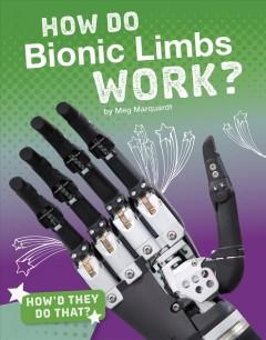 How do bionic limbs work