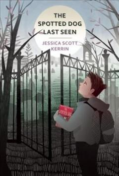 'The Spotted Dog Last Seen' by Jessica Scott Kerrin