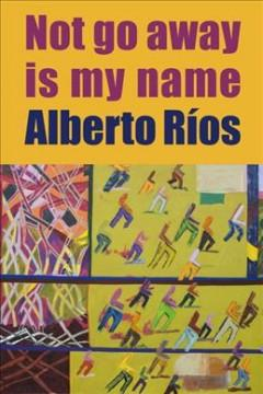 Book Cover: 'Not go away is my name'