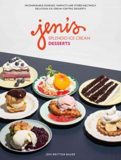 Cover: 'Jeni's Splendid Ice Cream Desserts'