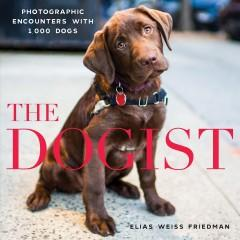'The Dogist: Photographic Encounters with 1,000 Dogs' by Elias Weiss Friedman