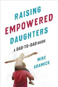 Book Cover: 'Raising empowered daughters'