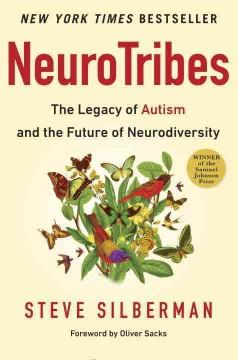 'NeuroTribes: The Legacy of Autism and The Future of Neurodiversity' by Steve Silberman