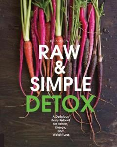Cover: 'Raw and Simple Detox: A Delicious Body Reboot for Health, Energy, and Weight Loss'