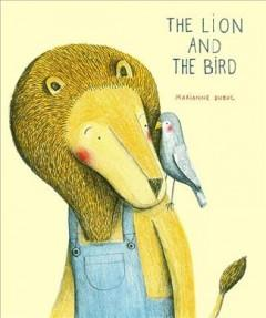 'The Lion and the Bird' by Marianne Dubuc
