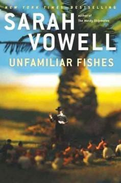 'Unfamiliar Fishes' by Sarah Vowell