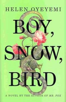 'Boy, Snow, Bird' by Helen Oyeyemi