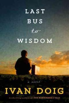 'Last Bus to Wisdom' by Ivan Doig