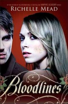 'Bloodlines (Bloodlines, #1)' by Richelle Mead