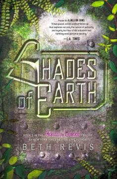 'Shades of Earth (Across the Universe, #3)' by Beth Revis