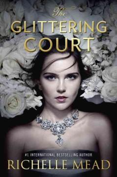 'The Glittering Court (The Glittering Court, #1)' by Richelle Mead