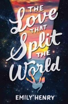 'The Love That Split the World'  by  Emily Henry