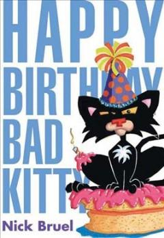 'Happy Birthday, Bad Kitty' by Nick Bruel