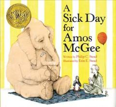 'A Sick Day for Amos McGee' by Philip C. Stead