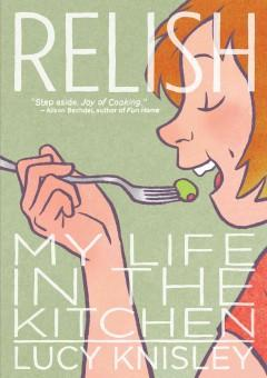 'Relish: My Life in the Kitchen' by Lucy Knisley