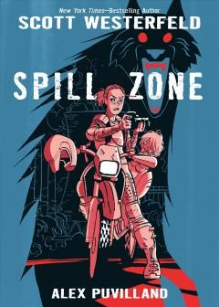'Spill Zone'  by  Scott Westerfeld