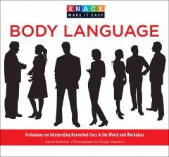 'Knack Body Language: Techniques on Interpreting Nonverbal Cues in the World and Workplace' by Aaron Brehove