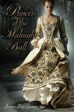 'Princess of the Midnight Ball (Princess #1)' by Jessica Day George