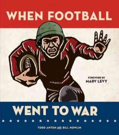 'When Football Went to War' by Todd Anton