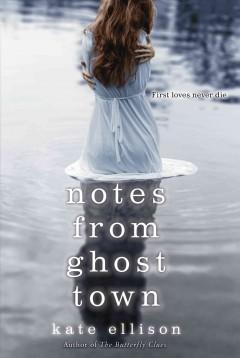 'Notes from Ghost Town' by Kate Ellison