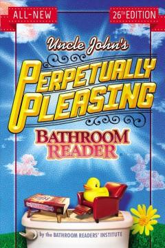 Cover: 'Uncle John's Perpetually Pleasing Bathroom Reader'