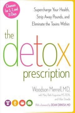 'The Detox Prescription: Supercharge Your Health, Strip Away Pounds, and Eliminate the Toxins Within' by Woodson Merrell