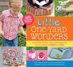 'Little One-Yard Wonders: Irresistible Clothes, Toys, and Accessories You Can Make for Babies and Kids' by Patricia Hoskins