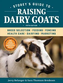 Storeys guide to raising dairy goats