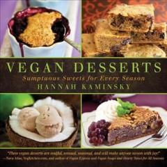 'Vegan Desserts: Sumptuous Sweets for Every Season' by Hannah Kaminsky