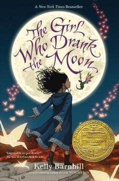 'The Girl Who Drank the Moon'  by  Kelly Barnhill