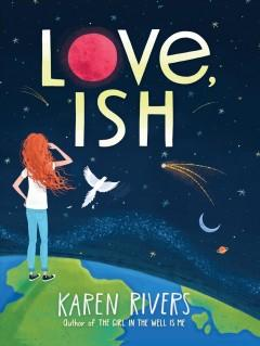 'Love,Ish' by Karen Rivers