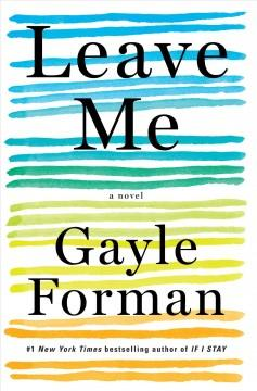 'Leave Me'  by  Gayle Forman