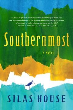 SOUTHERNMOST :  A NOVEL