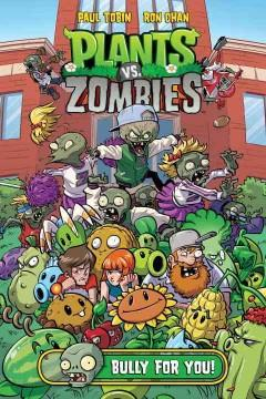 'Plants vs. Zombies Volume 3: Bully For You' by Paul Tobin