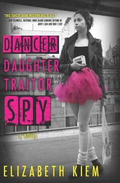Cover: 'Dancer, Daughter, Traitor, Spy'