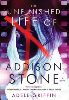 'The Unfinished Life of Addison Stone' by Adele Griffin