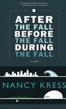 'After the Fall, Before the Fall, During the Fall' by Nancy Kress