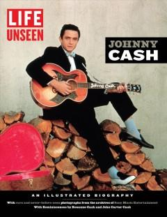 'LIFE Unseen: Johnny Cash' by LIFE Magazine