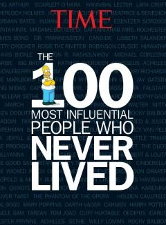 'The 100 Most Influential People Who Never Lived' by Time Magazine