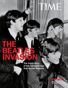 'TIME The Beatle Invasion!: The inside story of the two-week tour that rocked America' by Bob Spitz