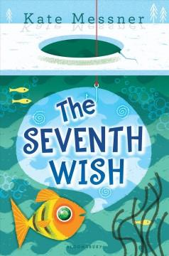 'The  Seventh Wish' by Kate Messner
