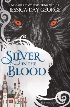'Silver in the Blood (Silver in the Blood, #1)' by Jessica Day George
