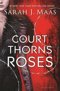 'A Court of Thorns and Roses (A Court of Thorns and Roses, #1)' by Sarah J. Maas