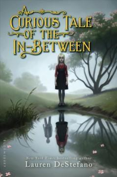 'A Curious Tale of the In-Between' by Lauren DeStefano