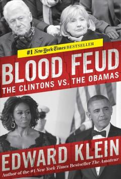 'Blood Feud: The Clintons vs. the Obamas' by Edward Klein