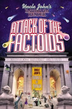 'Attack of the Factoids'  by  Bathroom Readers' Institute