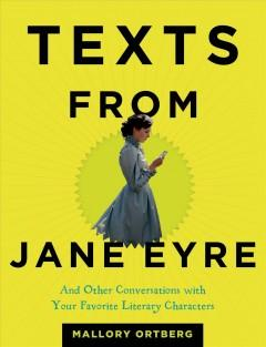 'Texts from Jane Eyre: And Other Conversations with Your Favorite Literary Characters' by Mallory Ortberg