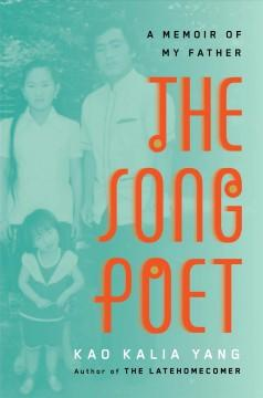 'The Song Poet' by Kao Kalia Yang