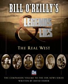 'Bill O'Reilly's Legends and Lies: The Real West' by Bill O'Reilly