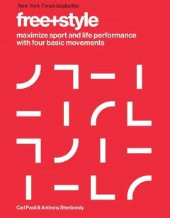 'Free Style: Maximize Sport and Life Performance with Four Basic Movements' by Carl Paoli